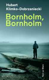 Bornholm, Bornholm - Hubert Klimko-Dobrzaniecki | mała okładka