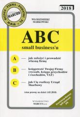ABC small biznessu 2018 - Włodzimierz Markowski | mała okładka
