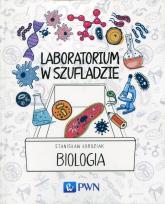 Laboratorium w szufladzie Biologia - Stanisław Łoboziak | mała okładka