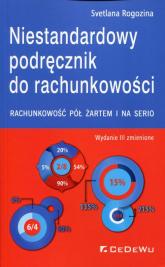 Niestandardowy podręcznik do rachunkowości Rachunkowość pół żartem i na serio - Svetlana Rogozina | mała okładka