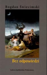 Bez odpowiedzi - Bogdan Świecimski | mała okładka