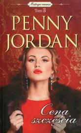 Mistrzyni romansu Tom 3 Cena szczęścia - Penny Jordan | mała okładka