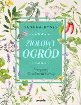 Ziołowy ogród Receptury dla zdrowia i urody - Sandra Kynes | mała okładka