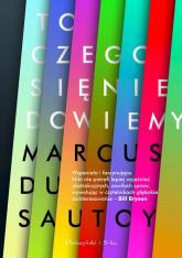 To czego się nie dowiemy Badanie granic nauki - du Sautoy Marcus | mała okładka