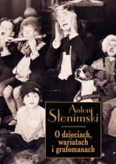 O dzieciach wariatach i grafomanach - Antoni Słonimski | mała okładka