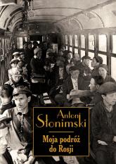 Moja podróż do Rosji - Antoni Słonimski | mała okładka