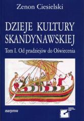 Dzieje kultury skandynawskiej Tom 1 Od pradziejów do Oświecenia - Zenon Ciesielski | mała okładka