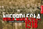Niepodległa 1918 Legiony Piłsudskiego - Witold Sienkiewicz | mała okładka
