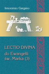 Lectio divina do Ewangelii św. Marka (3) - Innocenzo Gargano   mała okładka