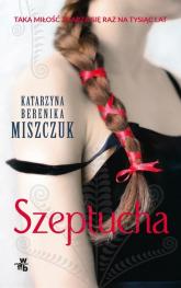 Szeptucha - Miszczuk Katarzyna Berenika   mała okładka