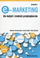 E-Marketing dla małych i średnich przedsiębiorstw - Cendrowska Barbara, Sokół Aneta, Żylińska Pol | mała okładka