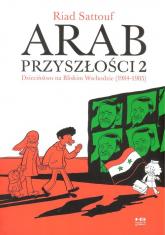 Arab Przyszłości 2 Dzieciństwo na Bliskim Wschodzie 1984-1985 - Riad Sattouf | mała okładka