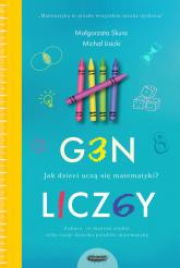 Gen liczby. Jak dzieci uczą się matematyki - Skura Małgorzata, Lisicki Michał | mała okładka