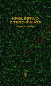 Królestwo z tego świata - Alejo Carpentier | mała okładka