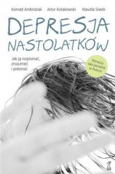 Depresja nastolatków Jak ją rozpoznać, zrozumieć i pokonać - Ambroziak Konrad, Kołakowski Artur, Siwek Klaudia   mała okładka