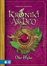 Kroniki Archeo Oko węża - Agnieszka Stelmaszyk | mała okładka