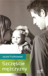 Szczęście mężczyzny - Jacek Pulikowski | mała okładka