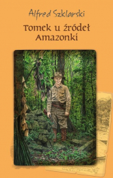 Tomek u źródeł Amazonki - Alfred Szklarski | mała okładka
