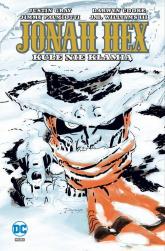 Jonah Hex Tom 6 Kule nie kłamią - Gray Justin, Palmiotti Jimmy, Cooke Darwyn, W | mała okładka