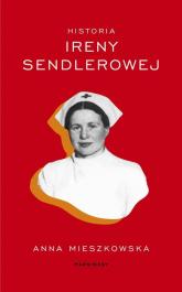 Historia Ireny Sendlerowej - Anna Mieszkowska | mała okładka