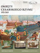 Okręty cesarskiego Rzymu 193-565 - Raffaele D'Amato | mała okładka