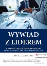 Wywiad z liderem Wizerunek lidera w osiemdziesięciu (80) indywidualnych wywiadach pogłębionych - Angelica Pegani | mała okładka