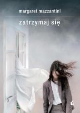 Zatrzymaj się - Margaret Mazzantini | mała okładka