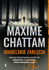 Trylogia zła 3 Diabelskie zaklęcia - Maxime Chattam | mała okładka