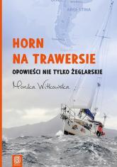 Horn na trawersie Opowieści nie tylko żeglarskie - Monika Witkowska | mała okładka