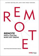 REMOTE Pracuj zdalnie, biuro jest zbędne - Fried Jason, Heinemeier Hansson David | mała okładka