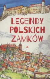 Legendy polskich zamków - Mariola Jarocka | mała okładka