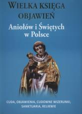 Wielka księga objawień Aniołów i Świętych w Polsce - Walczyk Adam Andrzej | mała okładka