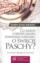 Co każdy chrześcijanin powinien wiedzieć o święcie Paschy - Evan Moffic | mała okładka