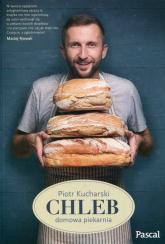 Chleb domowa piekarnia - Piotr Kucharski | mała okładka