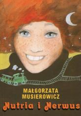 Nutria i Nerwus - Małgorzata Musierowicz | mała okładka