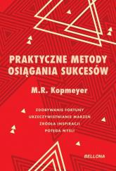 Praktyczne metody osiągania sukcesów - Kopmeyer M. R. | mała okładka