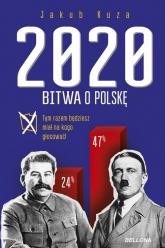 Bitwa o Polskę 2020 - Jakub Kuza | mała okładka
