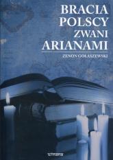 Bracia polscy zwani arianami - Zenon Gołaszewski | mała okładka