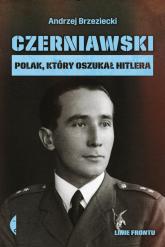 Czerniawski Polak, który oszukał Hitlera - Andrzej Brzeziecki | mała okładka