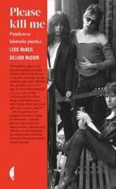 Please kill me Punkowa historia punka - McCain Gillian, McNeil Legs | mała okładka