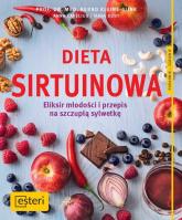 Dieta sirtuinowa  Eliksir młodości i przepis na szczupłą sylwetkę - Kleine-Gunk Bernd,Cavelius Anna, Dusy Tanja | mała okładka