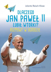 Dlaczego Jan Paweł II lubił wtorki? Rozmowy w ogrodzie -  | mała okładka