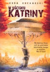 W uścisku Katriny - Kuba Kucharski | mała okładka