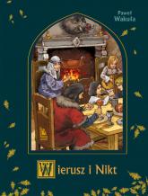 Wierusz i Nikt - Paweł Wakuła | mała okładka