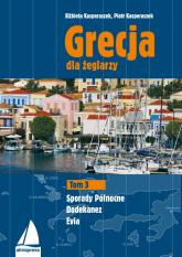 Grecja dla żeglarzy Tom 3 Dodekanez, Sporady Północne, Evia - Kasperaszek Elżbieta, Kasperaszek Piotr | mała okładka