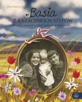 Basia z kazachskich stepów Opowieść o dzieciach polskich zesłanych do Kazachstanu - Ewa Skarżyńska | mała okładka