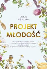 Projekt młodość - Urszula Mijakoska   mała okładka