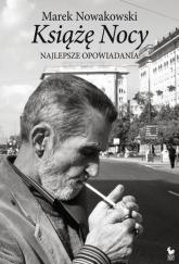 Książę Nocy Najlepsze opowiadania - Marek Nowakowski | mała okładka