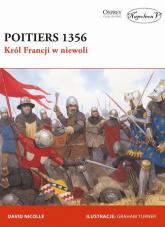 Poitiers 1356 Król Francji w niewoli - David Nicolle | mała okładka