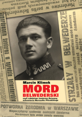 Mord belwederski czyli zabójstwo żandarma Koryzmy, ochroniarza Marszałka Piłsudskiego - Marcin Klimek | mała okładka